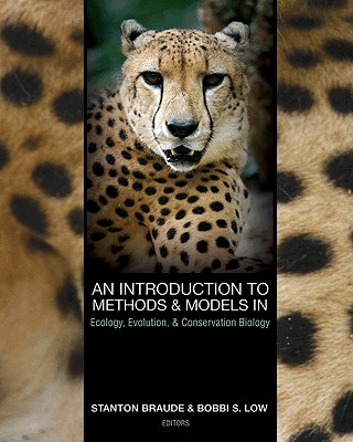 An Introduction to Methods and Models in Ecology, Evolution, & Conservation Biology By Braude, Stanton (EDT)/ Low, Bobbi S. (EDT)